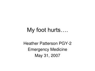 My foot hurts….