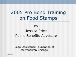 2005 Pro Bono Training on Food Stamps