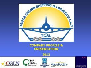 COMPANY PROFILE & PRESENTATION  2012