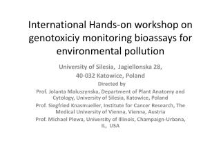 International Hands-on workshop on  genotoxiciy  monitoring bioassays for environmental pollution