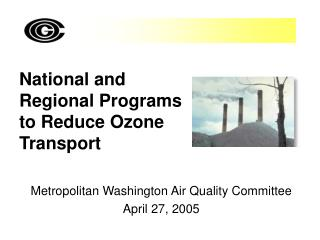 National and Regional Programs to Reduce Ozone Transport