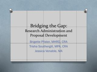 Bridging the Gap:  Research Administration and Proposal Development