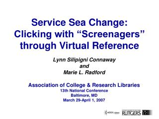 "Service Sea Change: Clicking with ""Screenagers"" through Virtual Reference"