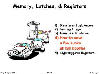 Memory, Latches,  Registers