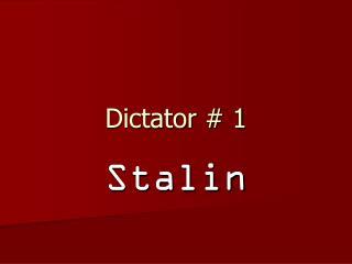 Dictator # 1