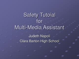 Safety Tutoial for Multi-Media Assistant