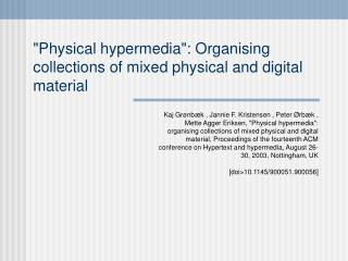 """Physical hypermedia"": Organising collections of mixed physical and digital material"