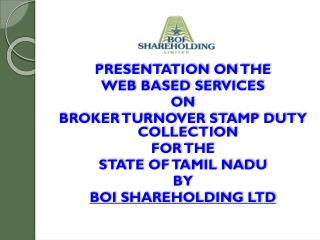 PRESENTATION ON THE WEB BASED SERVICES  ON  BROKER TURNOVER STAMP DUTY COLLECTION  FOR THE