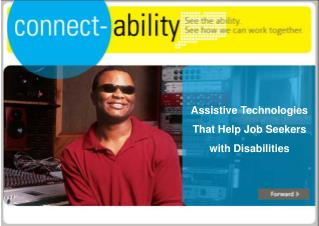 Assistive Technologies  That Help Job Seekers  with Disabilities