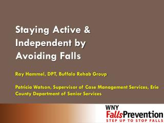 Staying Active & Independent by Avoiding Falls