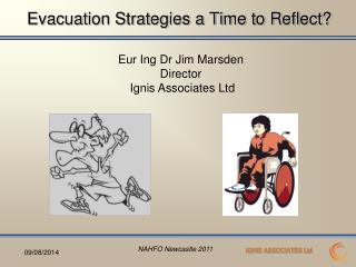 Evacuation Strategies a Time to Reflect?