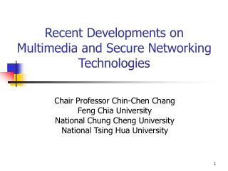Recent Developments on Multimedia and Secure Networking Technologies