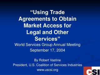 """Using Trade Agreements to Obtain Market Access for Legal and Other Services"""
