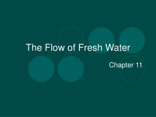 The Flow of Fresh Water