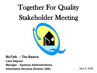 Together For Quality Stakeholder Meeting