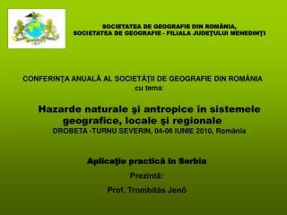 SOCIETATEA DE GEOGRAFIE DIN ROMÂNIA, SOCIETATEA DE GEOGRAFIE - FILIALA JUDEŢULUI MEHEDIN ŢI