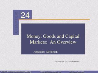 Money, Goods and Capital Markets:  An Overview