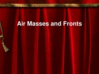 Air Masses and Fronts