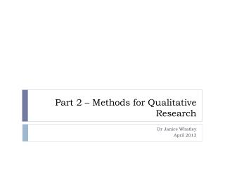 Part 2 – Methods for Qualitative Research