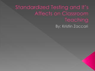 Standardized Testing  and It's  Affects on Classroom Teaching