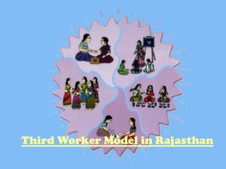 Third Worker Model in Rajasthan