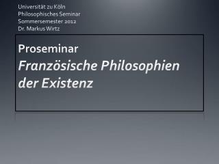 Universität zu Köln Philosophisches Seminar Sommersemester 2012 Dr. Markus Wirtz