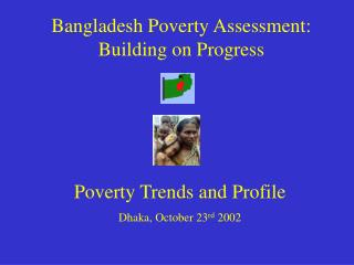 Bangladesh Poverty Assessment: Building on Progress