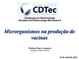 Microrganismos na produção de vacinas