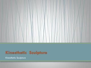Kinesthetic  Sculpture