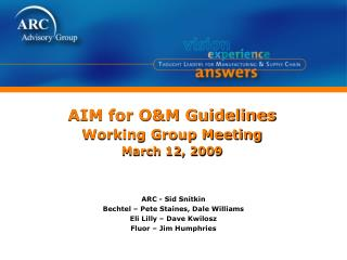 AIM for O&M Guidelines  Working Group Meeting March 12, 2009