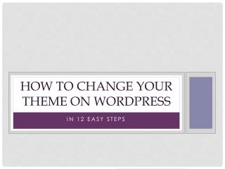 How to change your theme on  wordpress