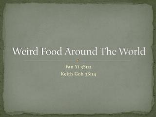 Weird Food Around The World