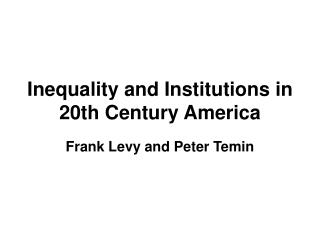 Inequality and Institutions in 20th Century America