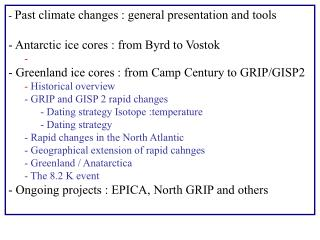 Past climate changes : general presentation and tools  Antarctic ice cores : from Byrd to Vostok