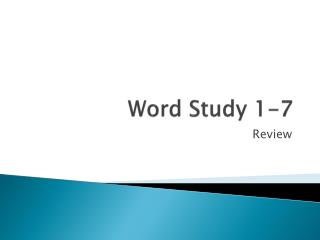 Word  Study  1-7