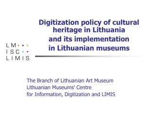 Digitization policy of cultural heritage in Lithuania  and its implementation