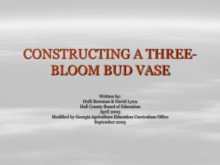 CONSTRUCTING A THREE-BLOOM BUD VASE