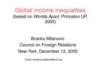 Global income inequalities (based on  Worlds Apart , Princeton UP, 2005)