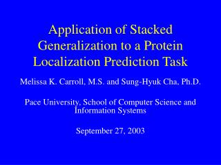 Application of Stacked Generalization to a Protein Localization Prediction Task