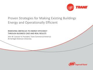 Proven Strategies for Making Existing Buildings Energy and Operationally Efficient