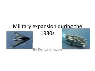 Military expansion during the 1980s
