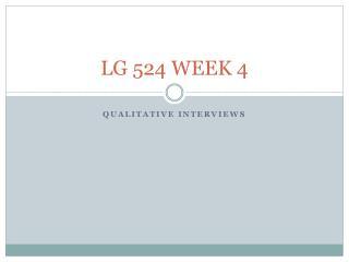 LG 524 WEEK 4