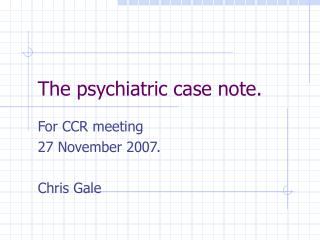 The psychiatric case note.