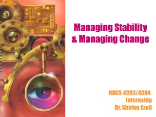 Managing Stability  & Managing Change