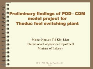 Preliminary findings of PDD– CDM model project for  Thuduc fuel switching plant