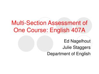 Multi-Section Assessment of One Course: English 407A