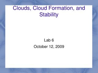 Clouds, Cloud Formation, and Stability