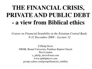 THE FINANCIAL CRISIS, PRIVATE AND PUBLIC DEBT - a view from Biblical ethics