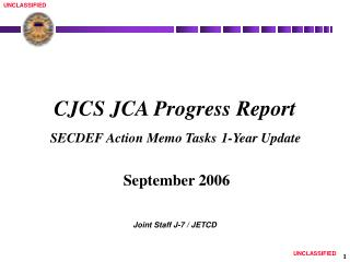 CJCS JCA Progress Report  SECDEF Action Memo Tasks 1-Year Update  September 2006