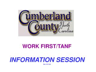 WORK FIRST/TANF  INFORMATION SESSION  Rev 10-1-09